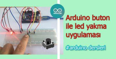 Arduino Buton ile Led Yakma-Buton Led Uygulaması
