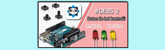 #ders-2-mblock-arduino-buton-ile-led-kontrolü