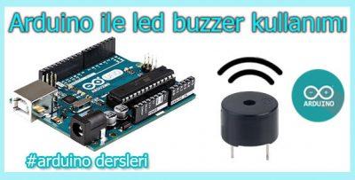 Arduino ile Buzzer Kullanımı-Buzzer ile Ses Çıkarma