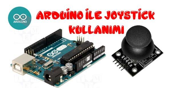 Arduino ile Joystick Kullanımı-Arduino Joystick Uygulaması