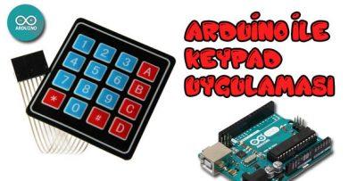 Arduino ile 4×4 Keypad (Tuş Takımı) Kullanımı-Keypad Uygulaması