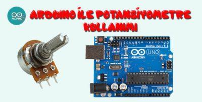 Arduino ile Potansiyometre Kullanımı-Potansiyometre Değer Okuma