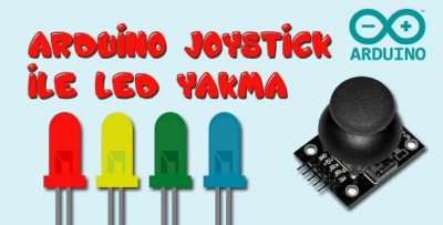 Arduino Joystick ile Led Kontrolü-4 Led Yakma