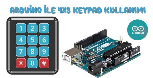 Arduino ile 4×3 Keypad Tuş Takımı Kullanımı-Keypad Uygulaması