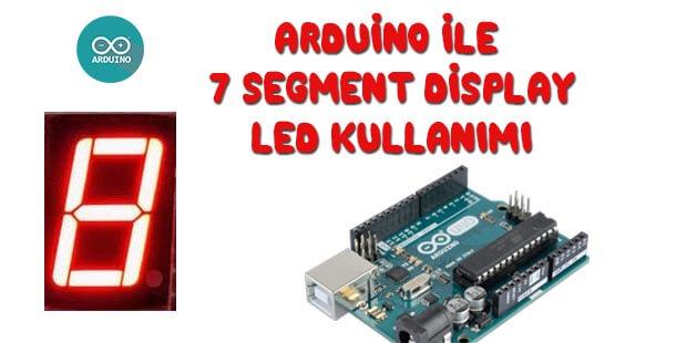 Arduino ile 7 Segment Display Led Kullanımı