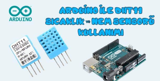 Arduino ile DHT11 Sıcaklık ve Nem Sensörü Kullanımı