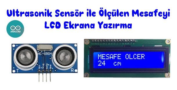 Ultrasonik Sensör ile Ölçülen Mesafeyi LCD Ekrana Yazırma