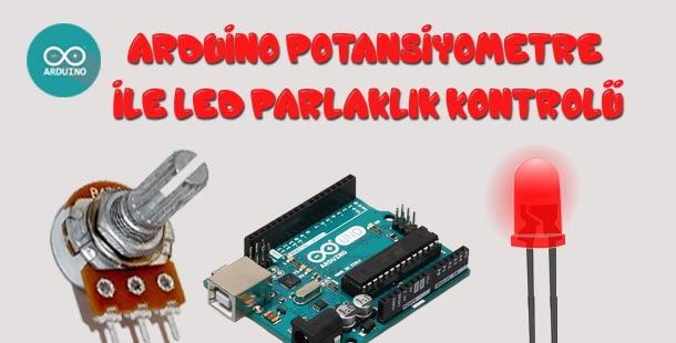 Arduino Potansiyometre ile LED Parlaklık Kontrolü