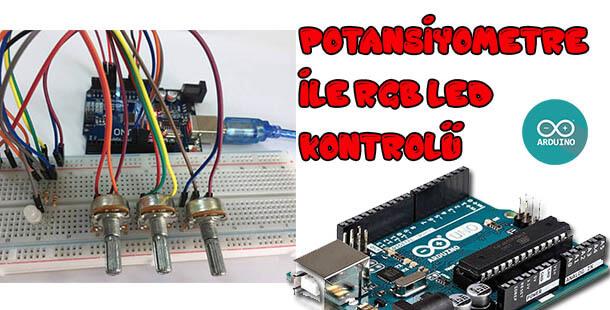 Arduino Potansiyometre ile RGB Led Kontrolü-RGB Led Uygulaması
