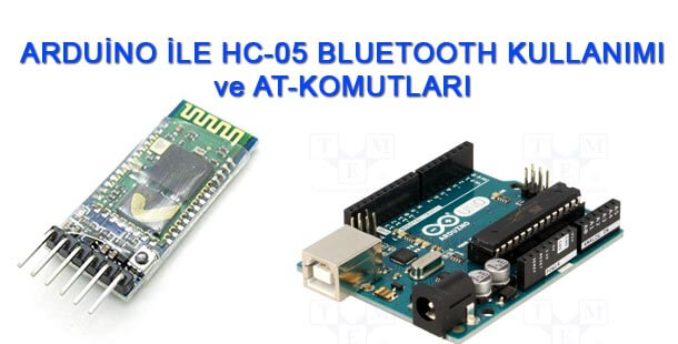 Arduino ile Bluetooth Konfigürasyon Ayarları-Bluetooth AT Komutları
