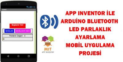 App inventor ve Arduino Bluetooth ile Led Parlaklığı Ayarlama